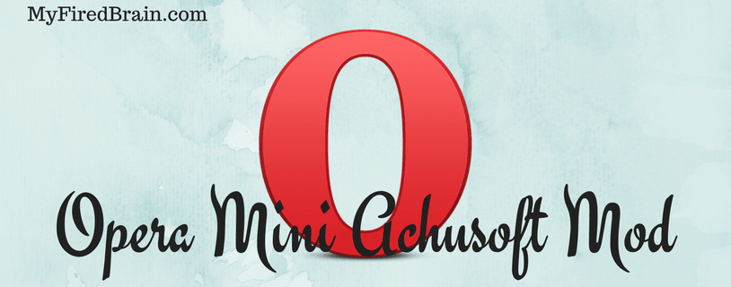 Download Opera Mini Achusoft Mod apk { Latest Version