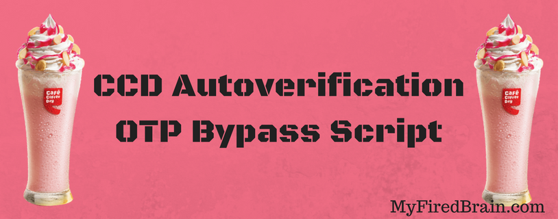 Cafe Coffee Day (CCD) | Bypass Auto-OTP Verification | Script - My