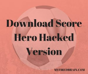 Download Score Hero Hacked Version FREE