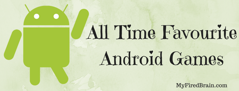All Time Favourite Android Games