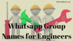 Unique Whatsapp Group Names for Engineers
