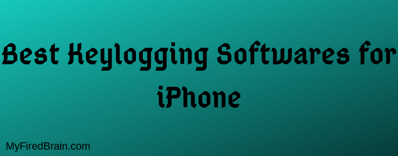 Best Keylogging Softwares for iPhone